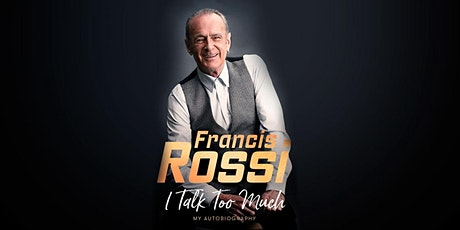 Francis Rossi: I Talk Too Much tickets