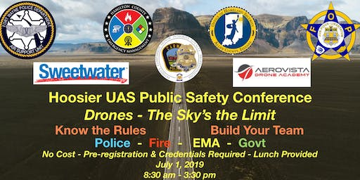 Hoosier UAS Public Safety: Drones - The Sky's The Limit
