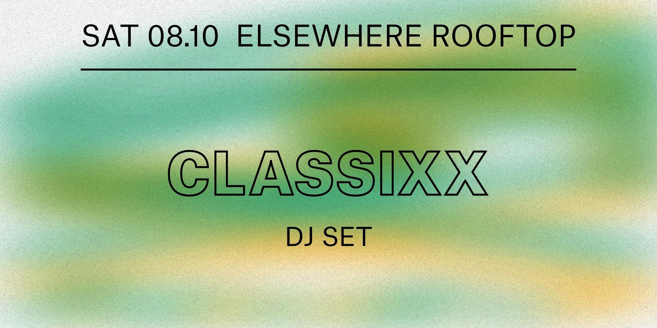 Classixx (DJ Set)