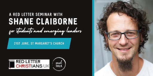 RLC UK Launch: Shane Claiborne Seminar for Students and Emerging Leaders (under 25s)