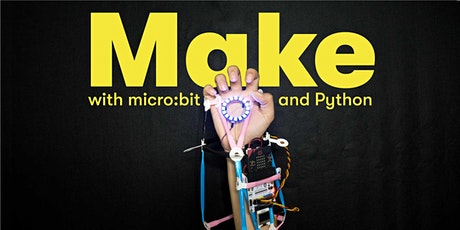 Make with micro:bit & Python, [Ages 11-14], 16 Mar - 20 Mar Holiday Camp (2:00PM) @ East Coast tickets