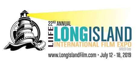 2019 Long Island International Film Expo - Friday July 12, 2019 - 5 film blocks tickets