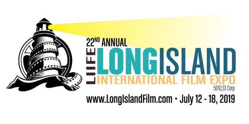 2019 Long Island International Film Expo - Wednesday, July 17, 2019 - 3 Film Blocks