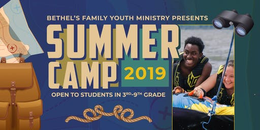 Bethel's Family Youth Ministry Summer Camp 2019