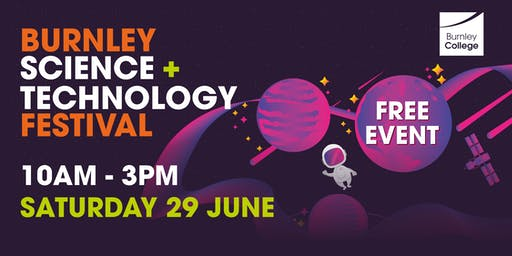 Burnley Science + Technology Festival 2019