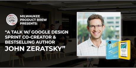 A Talk w/ Google Design Sprint Cocreator & Bestselling Author John Zeratsky tickets