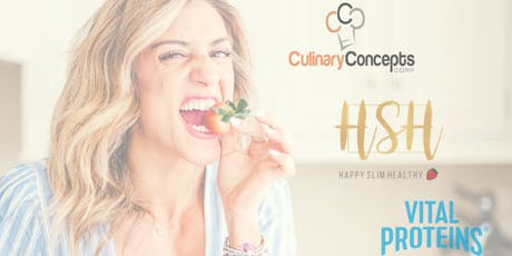 HappySlimHealthy ft. Vital Proteins Hands On Cooking! tickets