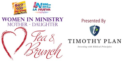 2019 Women in Ministry  Mother-Daughter Tea & Brunch Presented by Timothy Plan