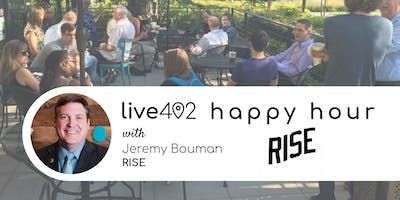 Live402 Happy Hour with Jeremy Bouman, RISE