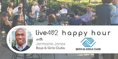 Live402 Happy Hour with Jermaine Jones, Boys & Girls Clubs