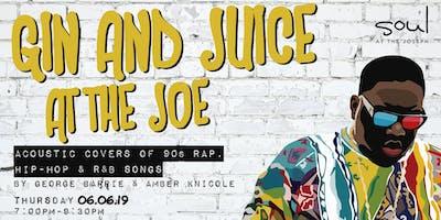 Gin and Juice at the Joe