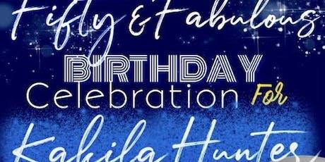 50TH Birthday Celebration for Kakila Hunter tickets