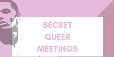 Secret Queer Meetings