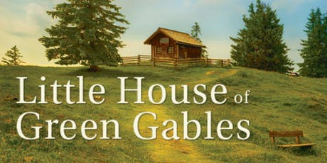 Little House of Green Gables tickets