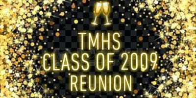TMHS Class of 2009 Reunion: CHEERS TO 10 YEARS!
