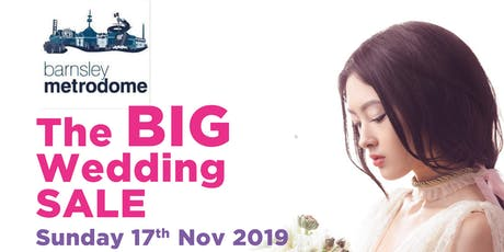 The BIG Wedding Sale Barnsley tickets