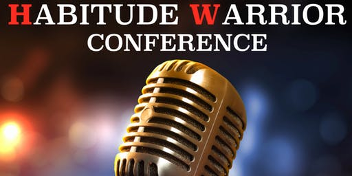 HABITUDE WARRIOR CONFERENCE 'GUEST' ~  ST LOUIS 2019 ~  SEPT 20th & 21st ~  All 'Ted Talk' Style with over 21 Speakers in a 2 Day Awesome Experience!