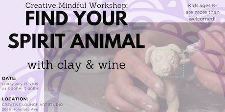 Creative Mindful Workshop: Find Your Spirit Animal- Clay & Wine tickets