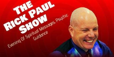 The Rick Paul Show, Evening Of Mediumship & Psychic Guidance