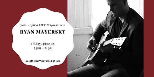 Ryan Mayersky LIVE at Weathered Vineyards Ephrata