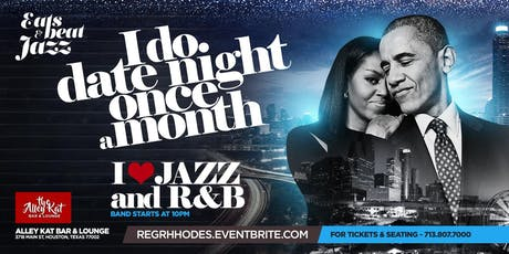 I DO DATE NIGHT ONCE A MONTH - I LOVE LOVE SONGS - JAZZ vs RNB  2 Levels - 4 Rooms + 4 DJ & LIVE MUSIC - HIP HOP vs JAZZ vs R&B + FULL KITCHEN - TEXT 713.807.7000 tickets