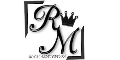 "ROYAL MOTIVATION ""How To Walk Like A KING""  tickets"