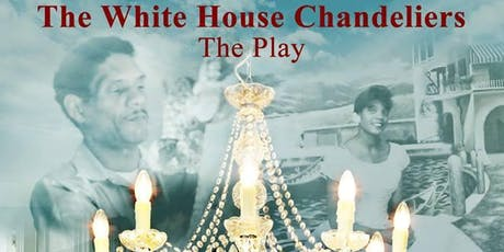 "The White House Chandeliers ""The Stage Play"" tickets"