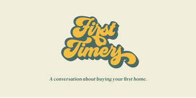 First Timers - A conversation about buying your first home.