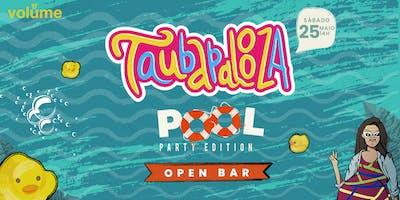 Taubapalooza: POOL PARTY Edition