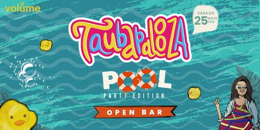 Taubapalooza: POOL PARTY Edition