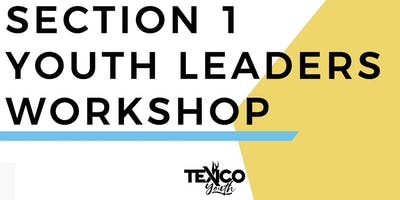 Section 1 - Youth Leader's Workshop