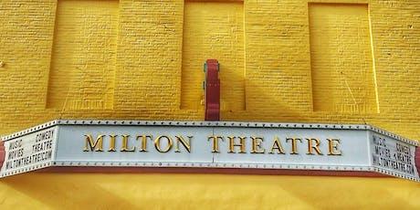 The Milton Theatre Renaissance Initiative tickets