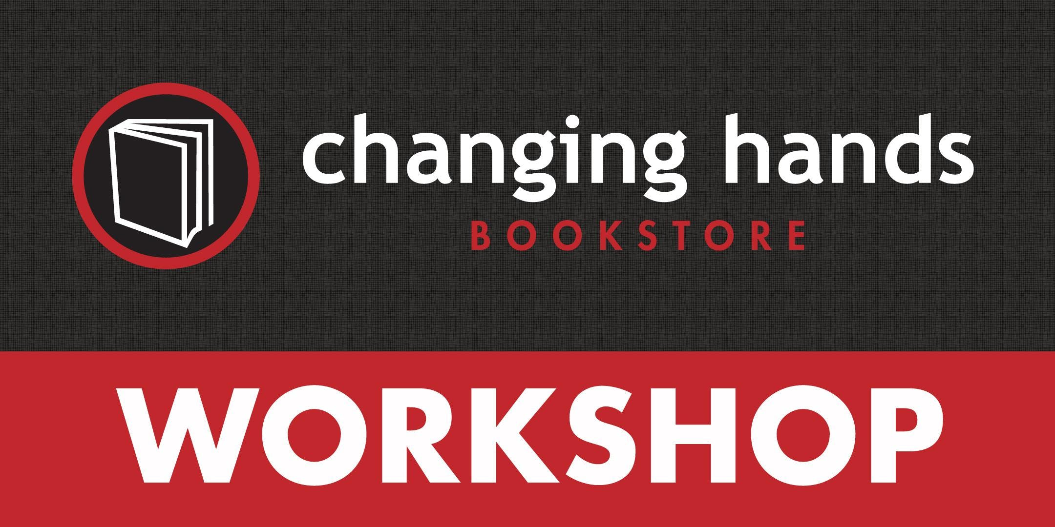 Changing Hands Writing Workshop with Sandra Marinella: The Story You Need To Tell: Embracing Your Creative Voice