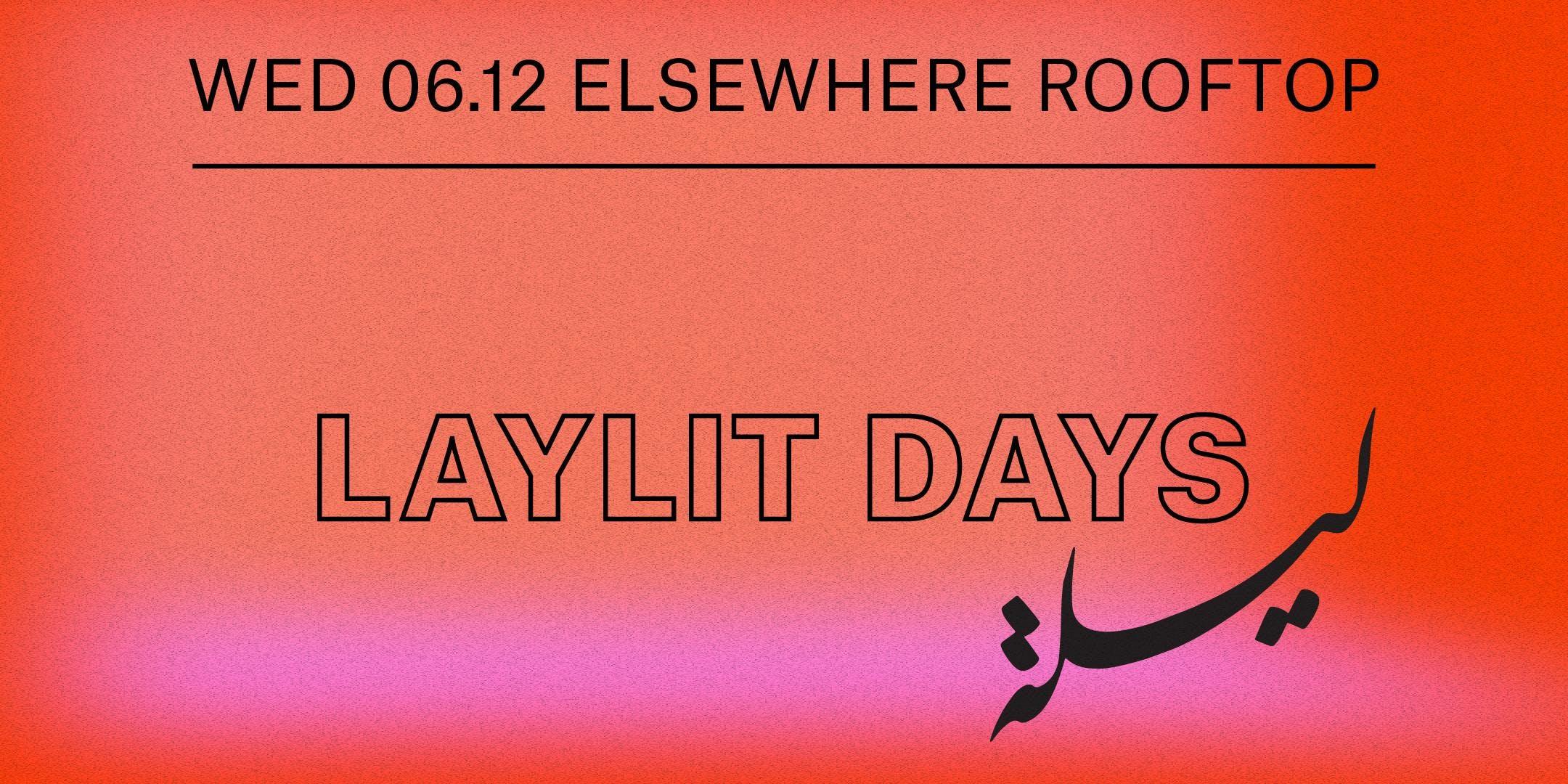 Laylit Days w/ Wake Island + Saphe