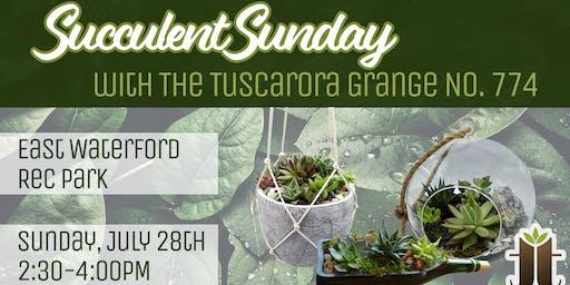 Succulent Sunday with Tuscarora Grange