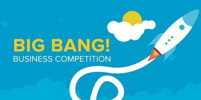 2019 Big Bang! Business Competition | Finalist Presentations + Awards Ceremony