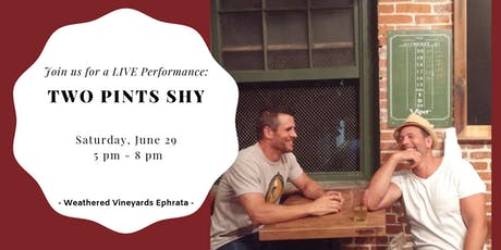 Two Pints Shy LIVE at Weathered Vineyards Ephrata tickets