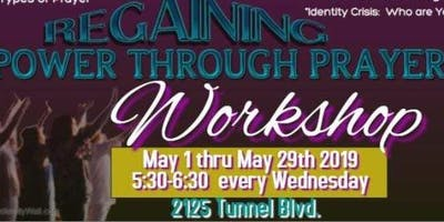 Regaining Power Through Prayer Workshop-Session 4 of 5