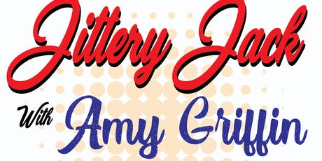 Jittery Jack & Amy Griffin tickets