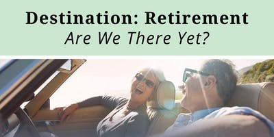 Destination Retirement: Are We There Yet? - 9/18/19 - Mequon