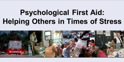 Psychological First Aid: Helping Others in Times of Stress