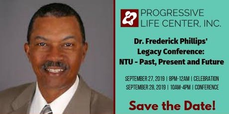 Dr. Frederick Phillips' Legacy Conference: NTU - Past, Present and Future tickets
