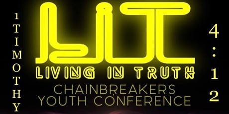 CHAINBREAKERS L.I.T. (Living in Truth) Conference 2019 tickets