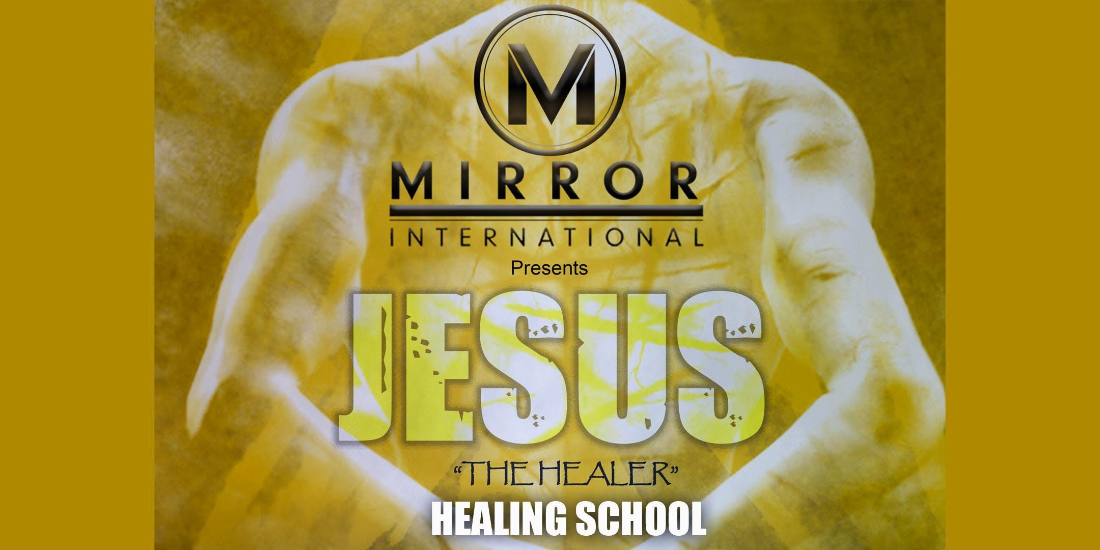 Jesus The Healer - Healing School