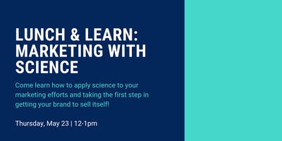 Lunch & Learn: Marketing with Science