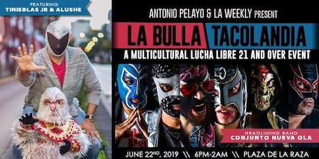 La Bulla x Tacolandia tickets