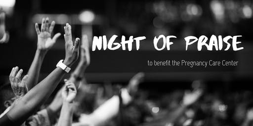 Night of Praise benefit for the Pregnancy Care Center