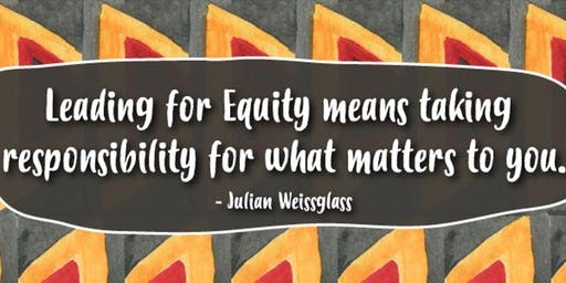 Leading for Equity, Nonresidential | October 17-18, 2019 | CA