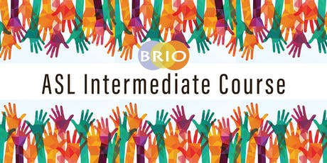 Brio's Intermediate ASL Course tickets