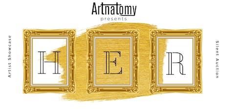 Artnatomy Presents: H.E.R.  An Art Showcase & Silent Auction tickets